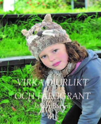 ab169973283b Johan Bursell har kommit ut med en ny virkbok - Virka djurlikt och  färggrant.